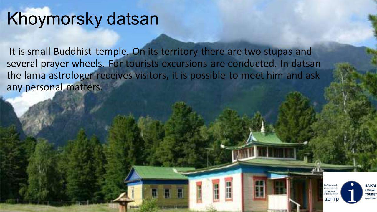 Khoymorsky datsan It is small Buddhist temple.