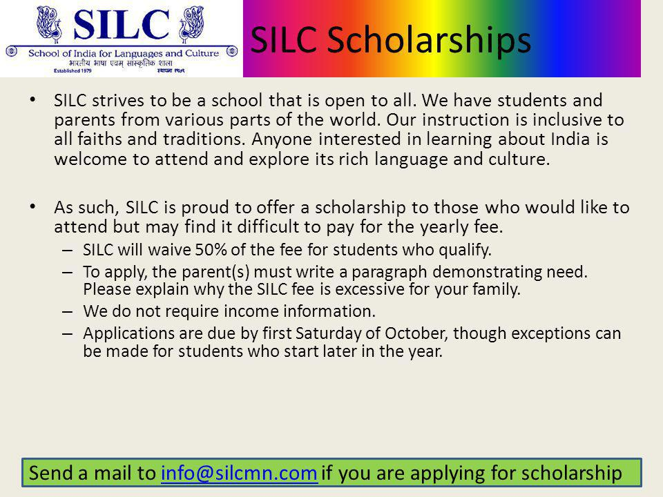 SILC Scholarships SILC strives to be a school that is open to all.
