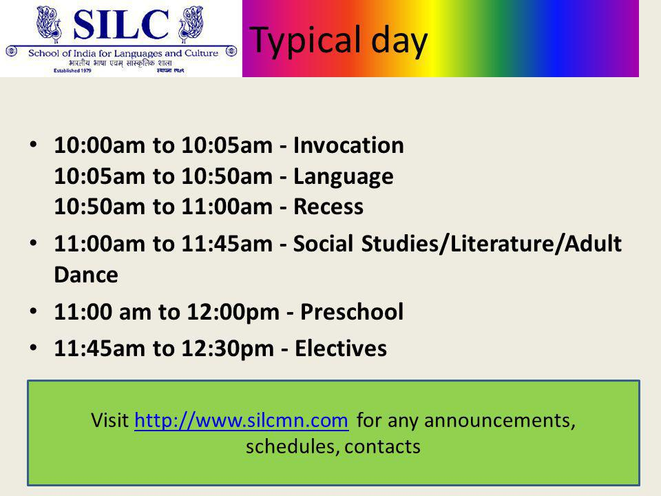 Typical day 10:00am to 10:05am - Invocation 10:05am to 10:50am - Language 10:50am to 11:00am - Recess 11:00am to 11:45am - Social Studies/Literature/A