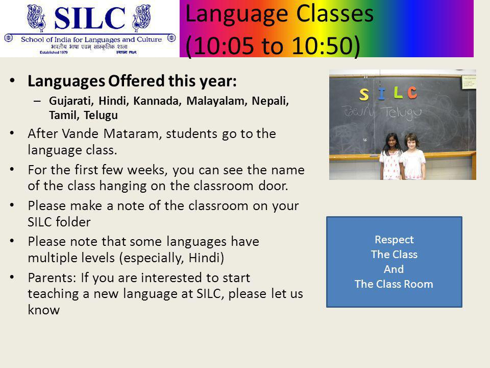 Language Classes (10:05 to 10:50) Languages Offered this year: – Gujarati, Hindi, Kannada, Malayalam, Nepali, Tamil, Telugu After Vande Mataram, students go to the language class.