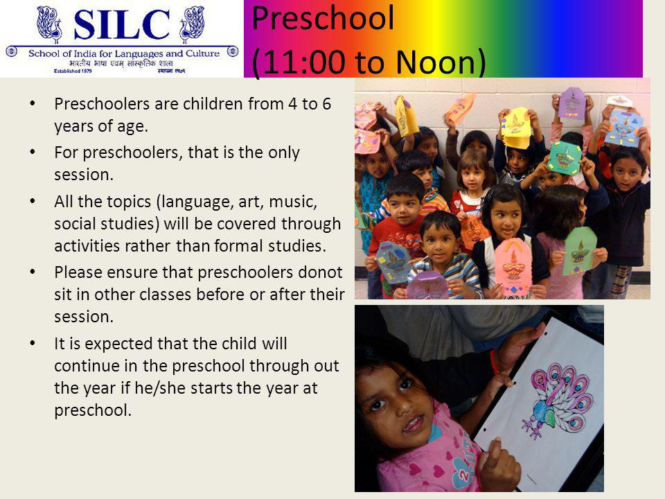 Preschool (11:00 to Noon) Preschoolers are children from 4 to 6 years of age.