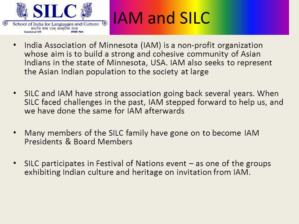 IAM and SILC India Association of Minnesota (IAM) is a non-profit organization whose aim is to build a strong and cohesive community of Asian Indians in the state of Minnesota, USA.