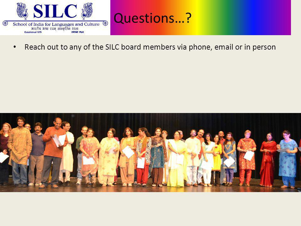 Questions… Reach out to any of the SILC board members via phone, email or in person