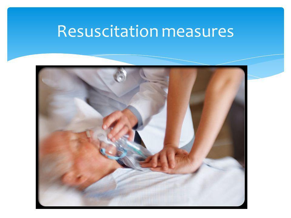Resuscitation measures