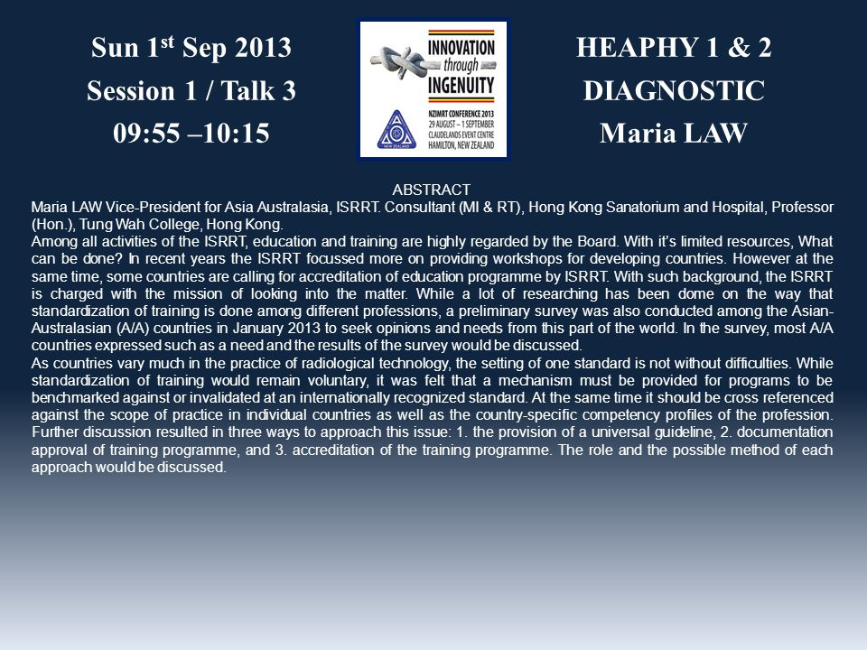 HEAPHY 1 & 2 DIAGNOSTIC Maria LAW Sun 1 st Sep 2013 Session 1 / Talk 3 09:55 –10:15 ABSTRACT Maria LAW Vice-President for Asia Australasia, ISRRT.