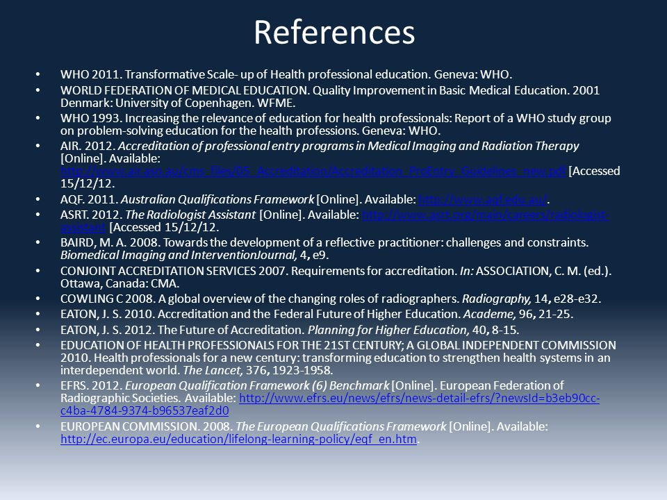 References WHO 2011. Transformative Scale- up of Health professional education.