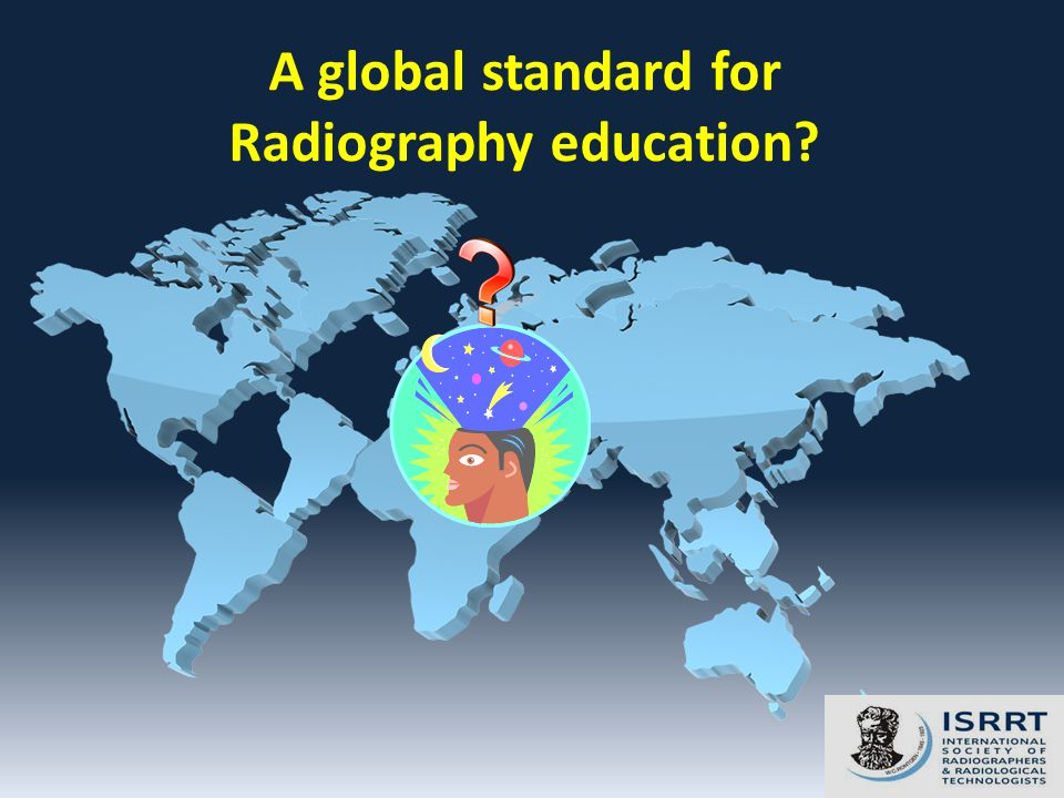 A global standard for Radiography education
