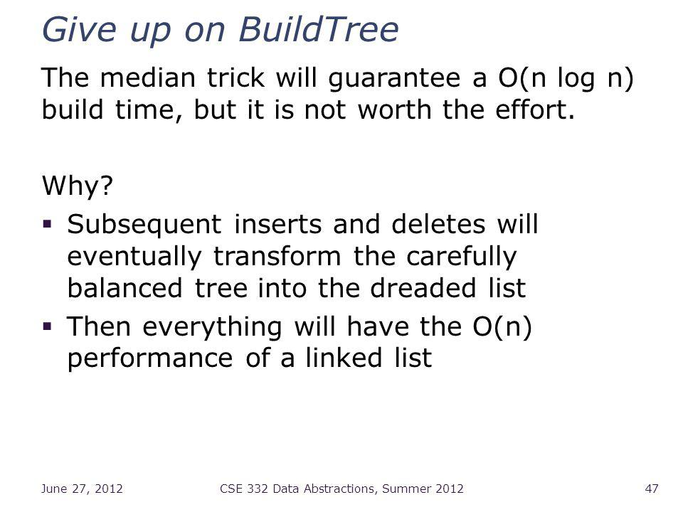 Give up on BuildTree The median trick will guarantee a O(n log n) build time, but it is not worth the effort.