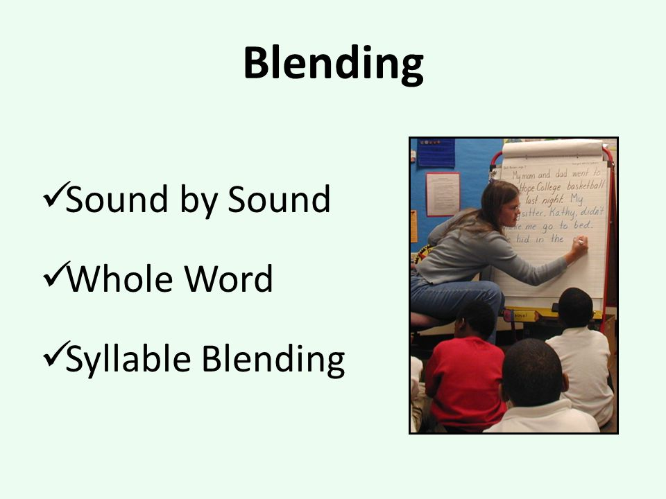 Blending Sound by Sound Whole Word Syllable Blending