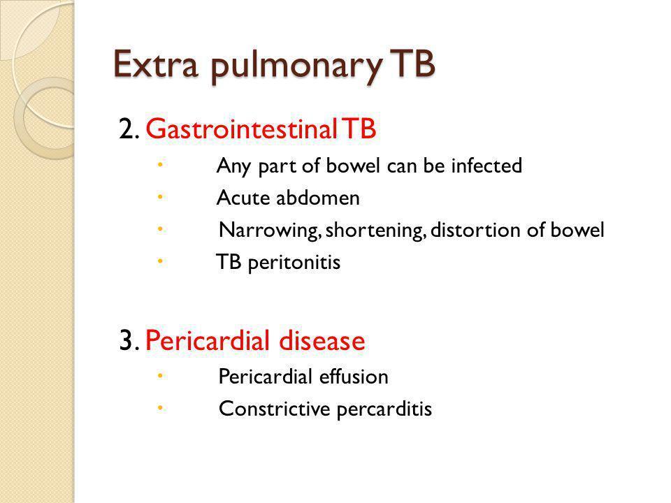 Extra pulmonary TB 2.