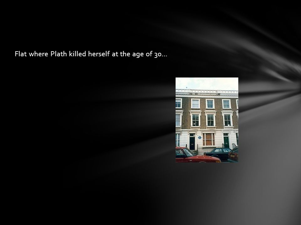 Flat where Plath killed herself at the age of 30…