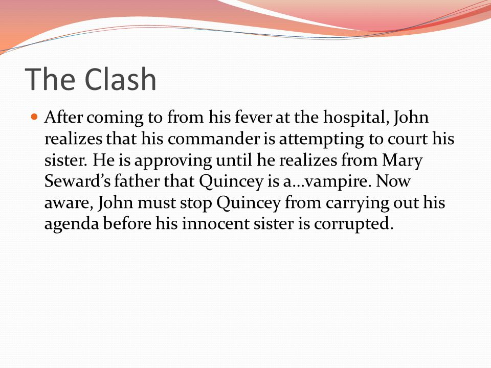 The Clash After coming to from his fever at the hospital, John realizes that his commander is attempting to court his sister.