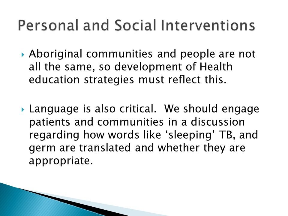 Aboriginal communities and people are not all the same, so development of Health education strategies must reflect this.
