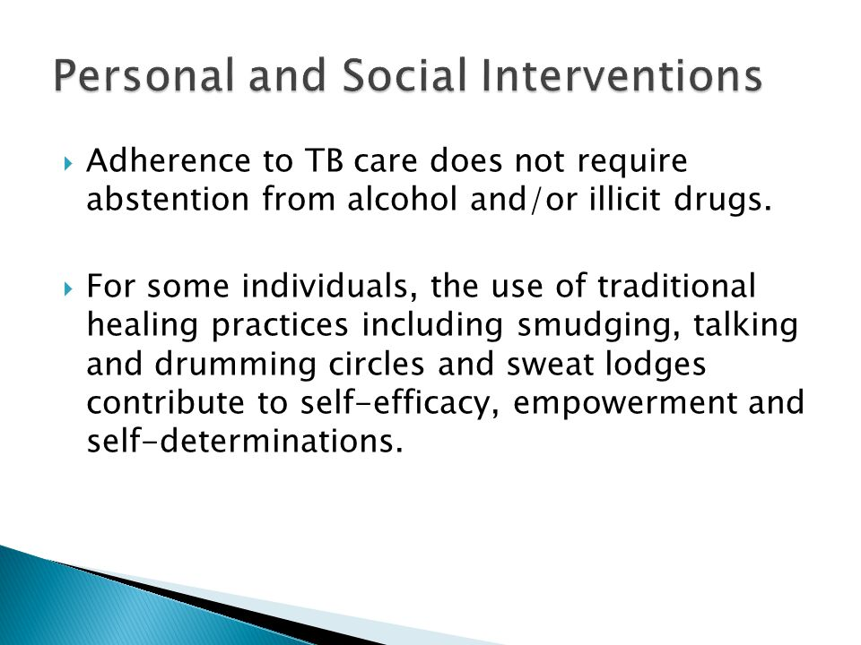 Adherence to TB care does not require abstention from alcohol and/or illicit drugs.