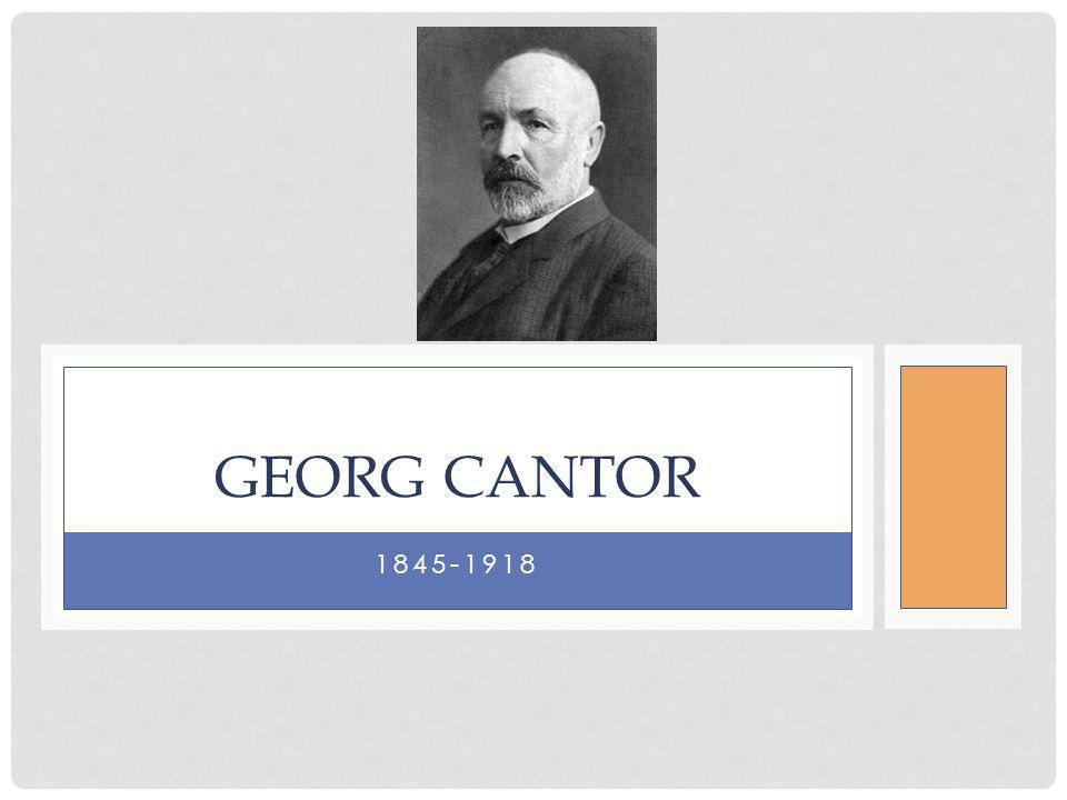 1845-1918 GEORG CANTOR