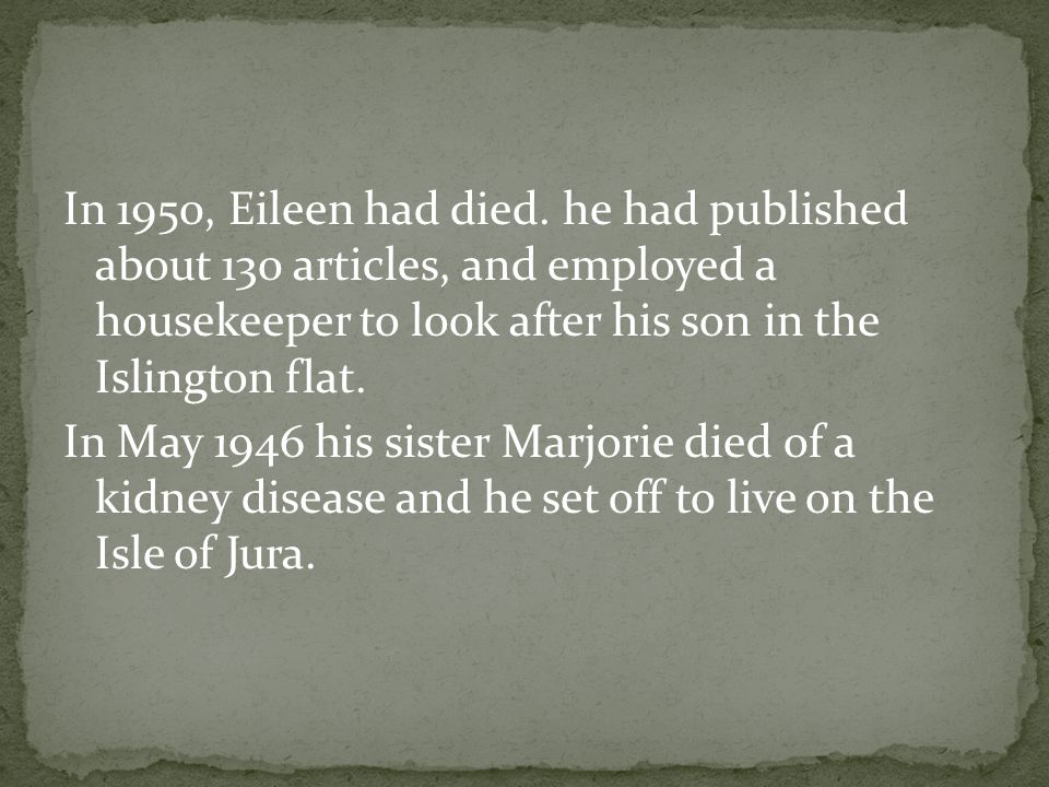 In 1950, Eileen had died.