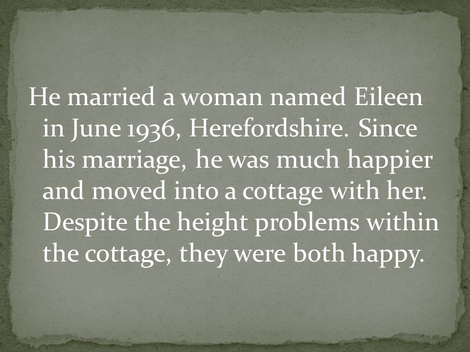 He married a woman named Eileen in June 1936, Herefordshire.
