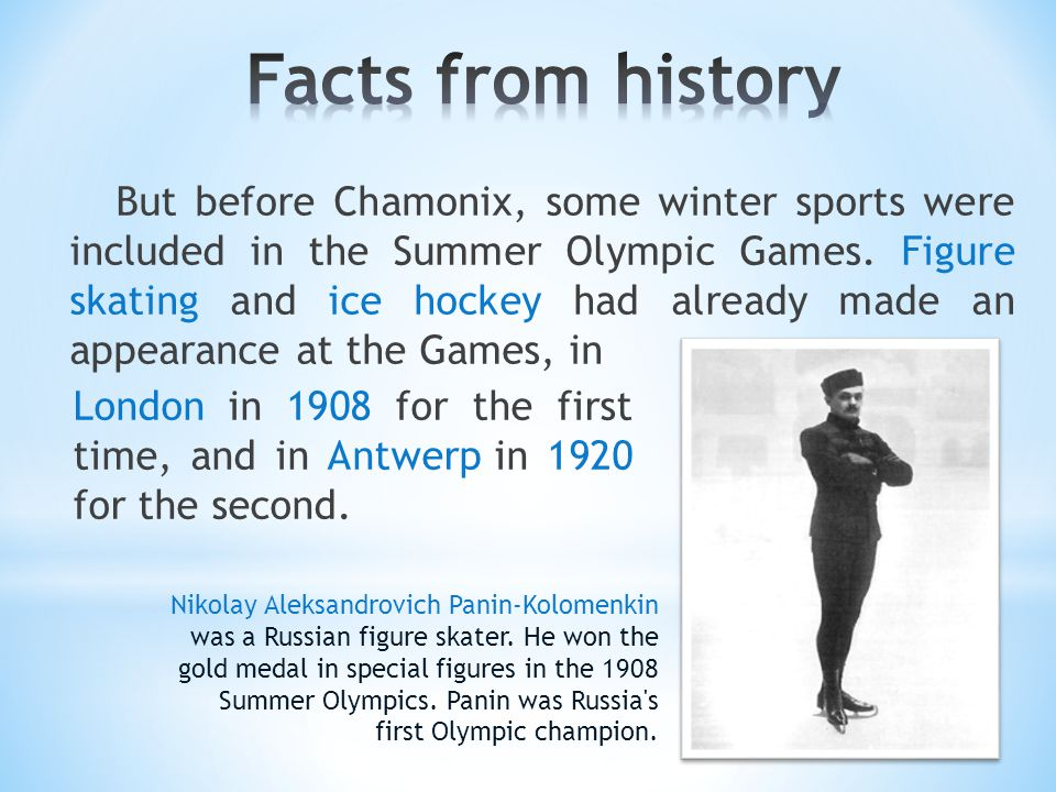 Nikolay Aleksandrovich Panin-Kolomenkin was a Russian figure skater. He won the gold medal in special figures in the 1908 Summer Olympics. Panin was R