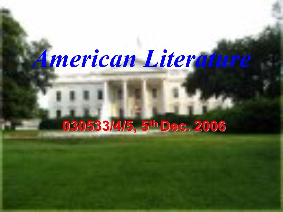 American Literature 030533/4/5, 5 th Dec. 2006