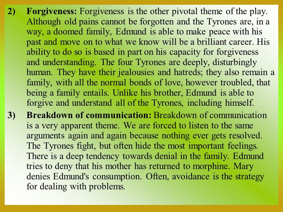 2)Forgiveness: Forgiveness is the other pivotal theme of the play.
