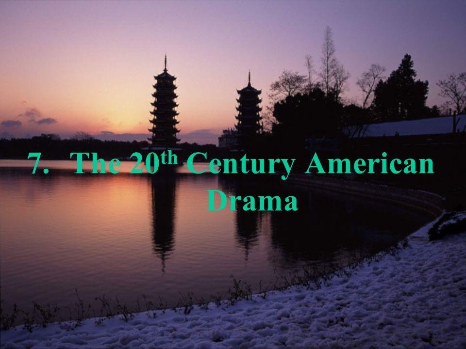 7.The 20 th Century American Drama