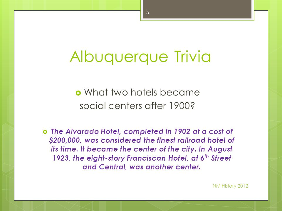 Albuquerque Trivia What two hotels became social centers after 1900.