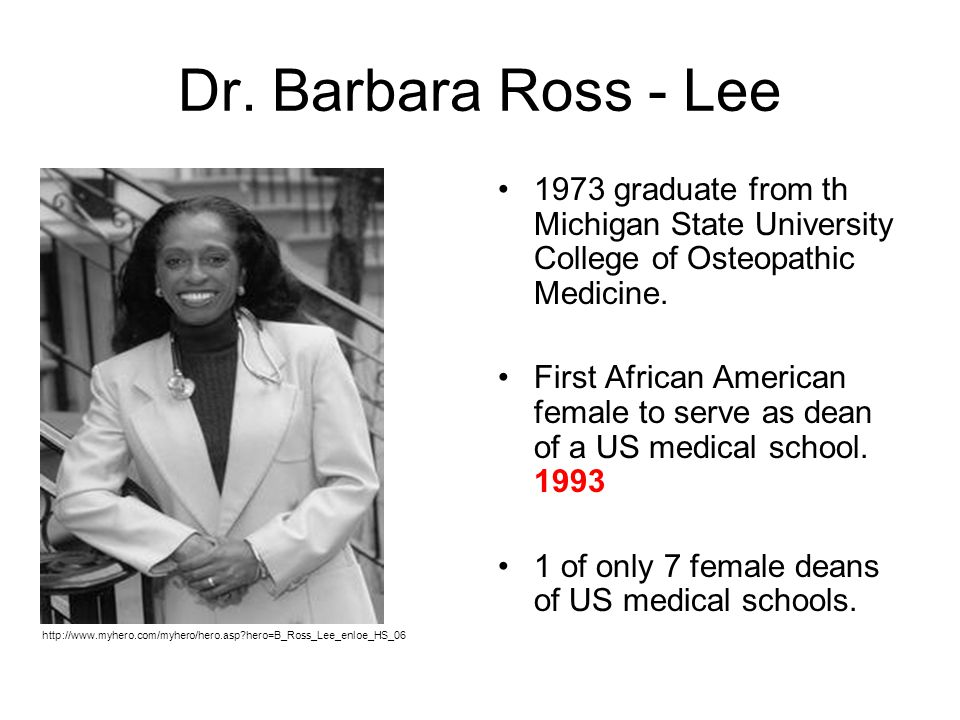 Dr. Barbara Ross - Lee 1973 graduate from th Michigan State University College of Osteopathic Medicine. First African American female to serve as dean