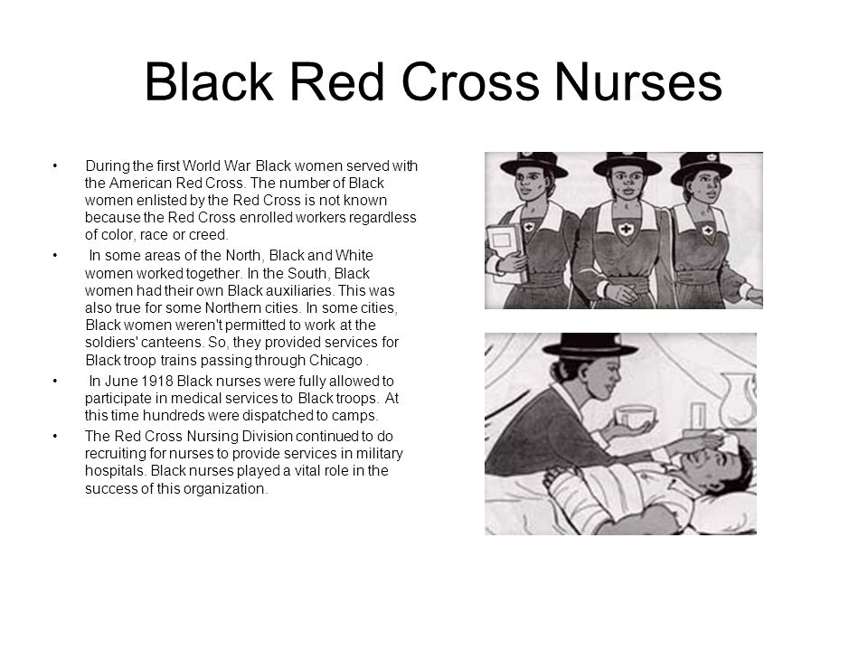 Black Red Cross Nurses During the first World War Black women served with the American Red Cross. The number of Black women enlisted by the Red Cross