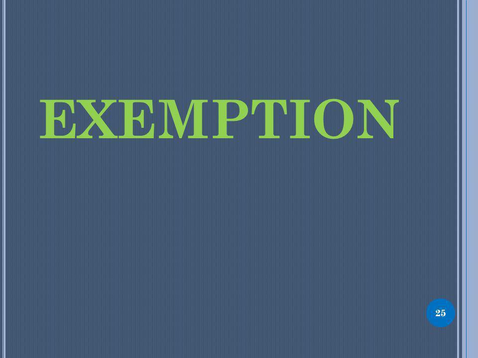 EXEMPTION 25