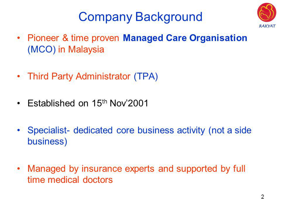 3 Companys Goal –To be Malaysias leading Health Care organization.