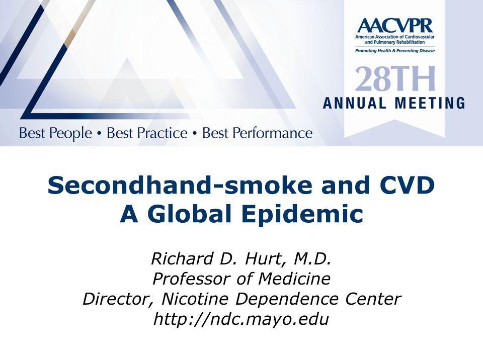 Secondhand-smoke and CVD A Global Epidemic Richard D.