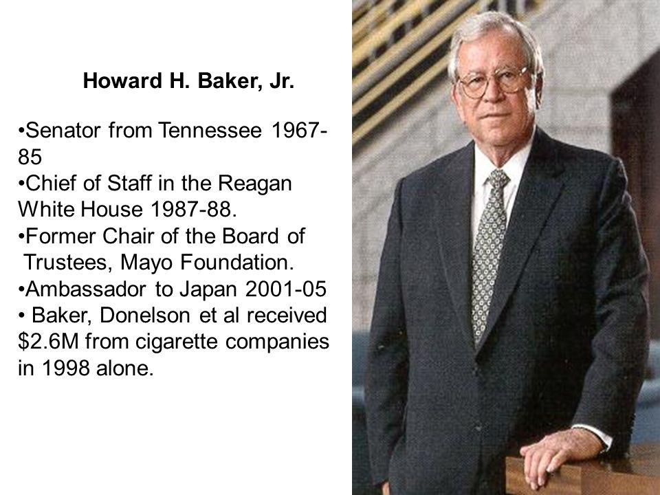 Howard H. Baker, Jr. Senator from Tennessee 1967- 85 Chief of Staff in the Reagan White House 1987-88. Former Chair of the Board of Trustees, Mayo Fou