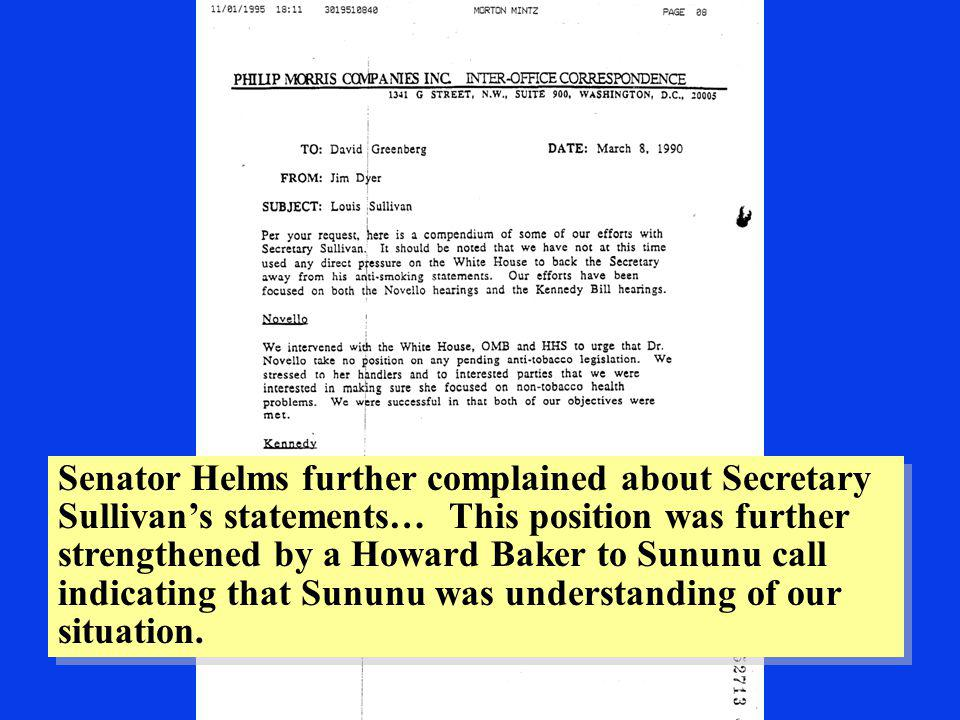 Senator Helms further complained about Secretary Sullivans statements… This position was further strengthened by a Howard Baker to Sununu call indicating that Sununu was understanding of our situation.