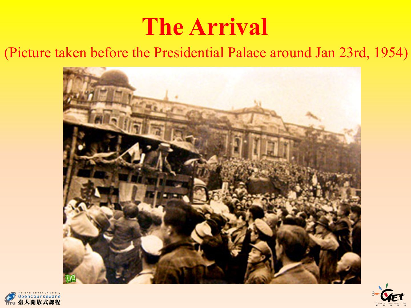 3 The Arrival (Picture taken before the Presidential Palace around Jan 23rd, 1954)