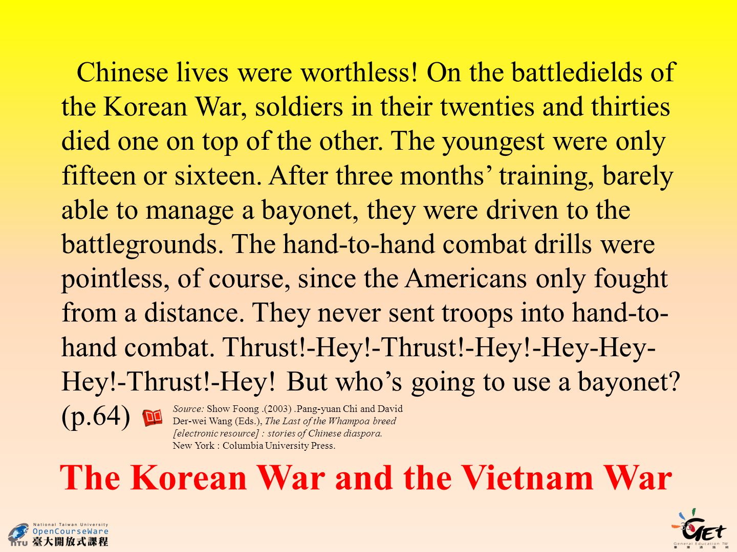 35 The Korean War and the Vietnam War Chinese lives were worthless.