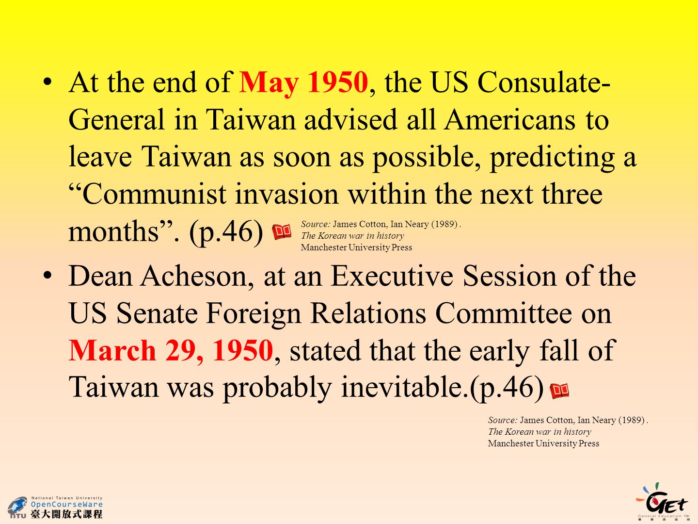 At the end of May 1950, the US Consulate- General in Taiwan advised all Americans to leave Taiwan as soon as possible, predicting a Communist invasion within the next three months.