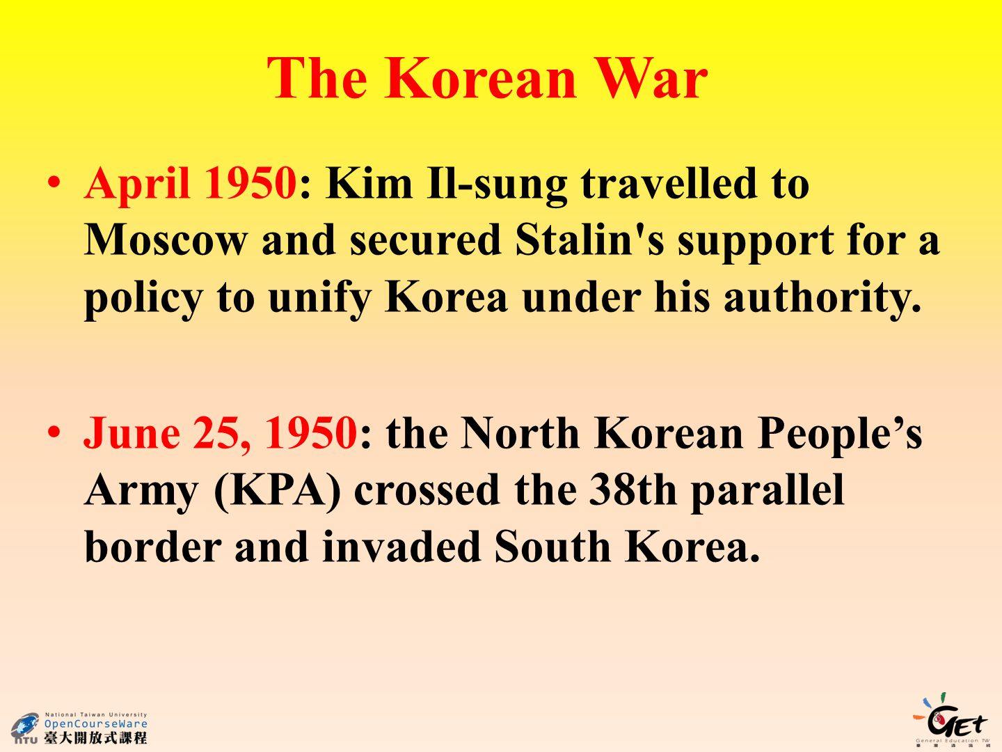 8 The Korean War April 1950: Kim Il-sung travelled to Moscow and secured Stalin s support for a policy to unify Korea under his authority.