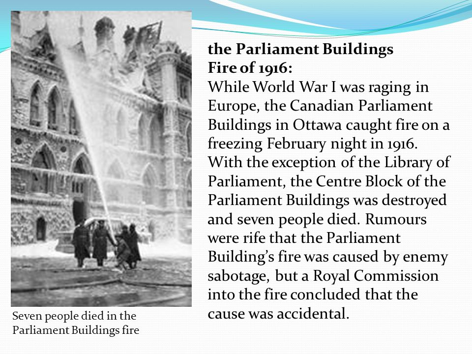 the Parliament Buildings Fire of 1916: While World War I was raging in Europe, the Canadian Parliament Buildings in Ottawa caught fire on a freezing F