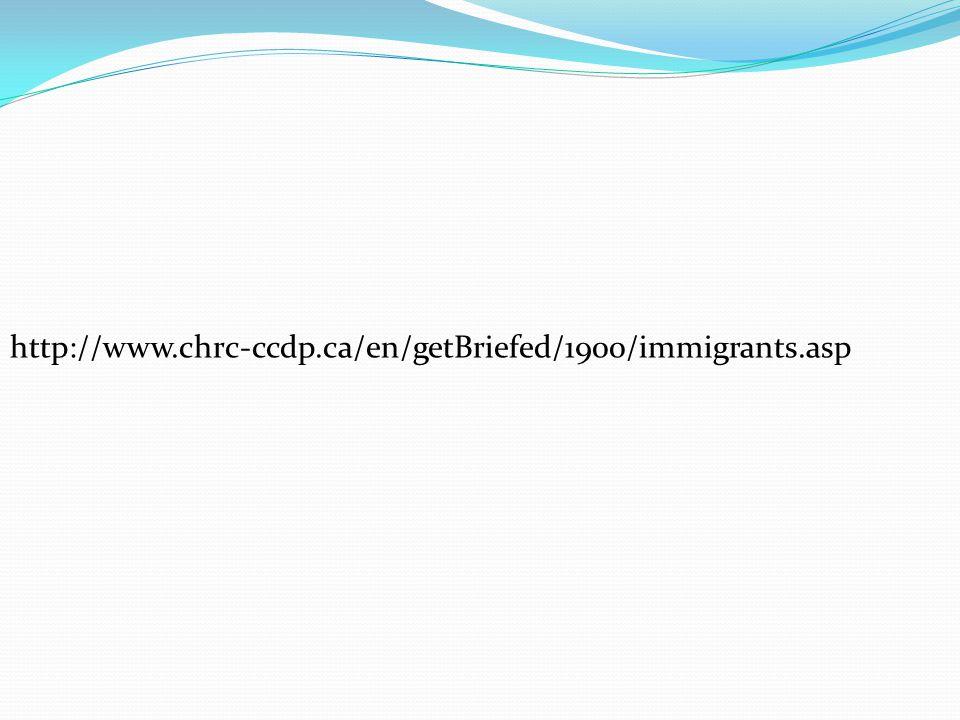http://www.chrc-ccdp.ca/en/getBriefed/1900/immigrants.asp