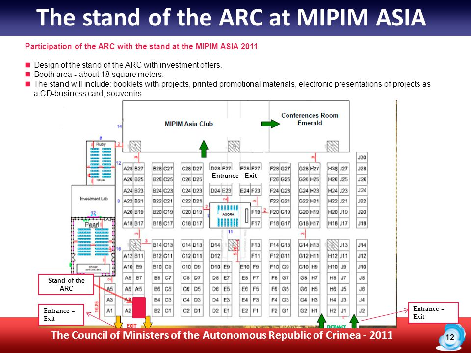 12 The Council of Ministers of the Autonomous Republic of Crimea - 2011 Participation of the ARC with the stand at the MIPIM ASIA 2011 Design of the stand of the ARC with investment offers.