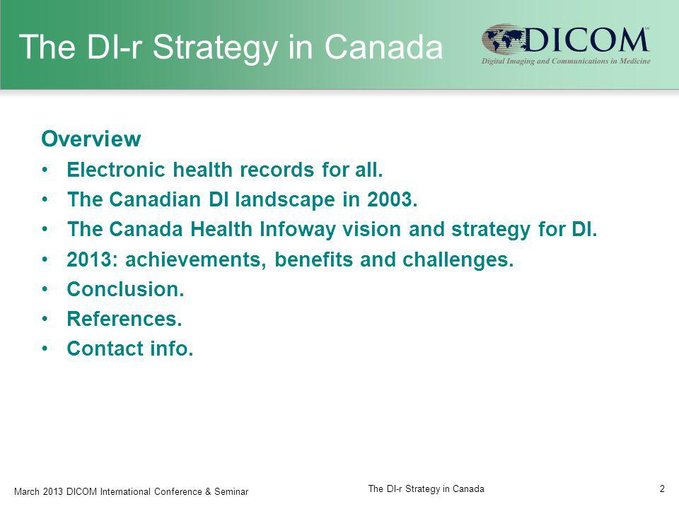 The DI-r Strategy in Canada Overview Electronic health records for all. The Canadian DI landscape in 2003. The Canada Health Infoway vision and strate