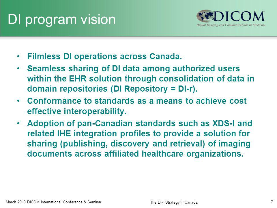 DI program vision Filmless DI operations across Canada. Seamless sharing of DI data among authorized users within the EHR solution through consolidati