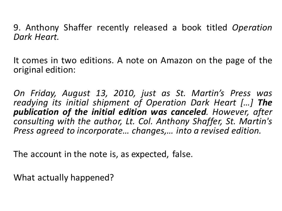 9.Anthony Shaffer recently released a book titled Operation Dark Heart.