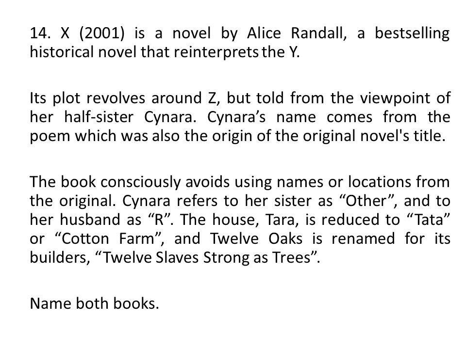 14. X (2001) is a novel by Alice Randall, a bestselling historical novel that reinterprets the Y.