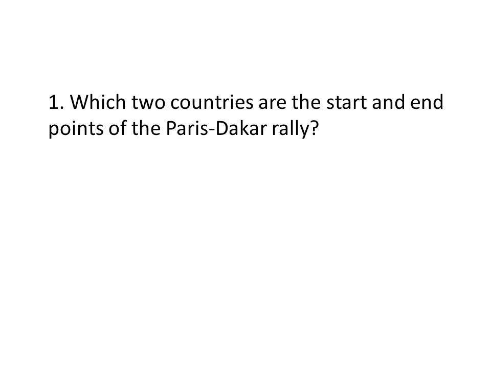 1. Which two countries are the start and end points of the Paris-Dakar rally?