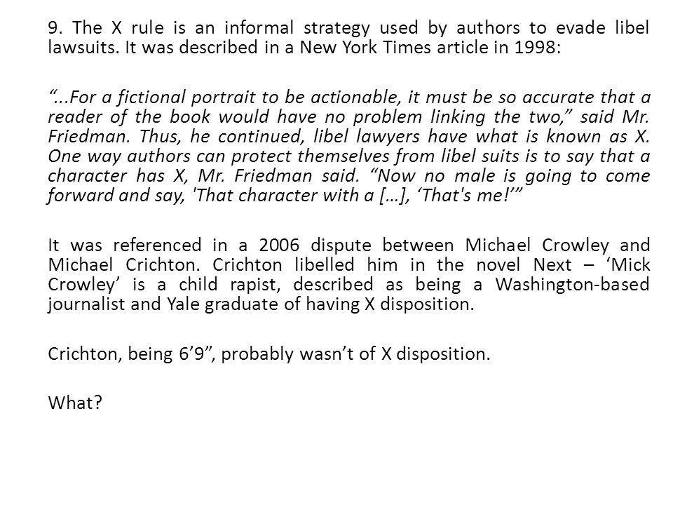 9. The X rule is an informal strategy used by authors to evade libel lawsuits.