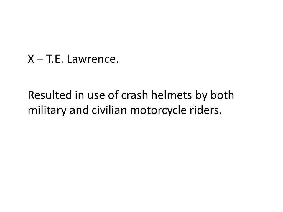 X – T.E. Lawrence.
