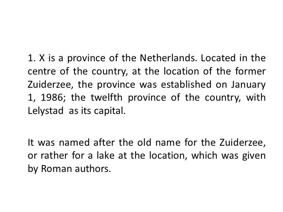 1. X is a province of the Netherlands.
