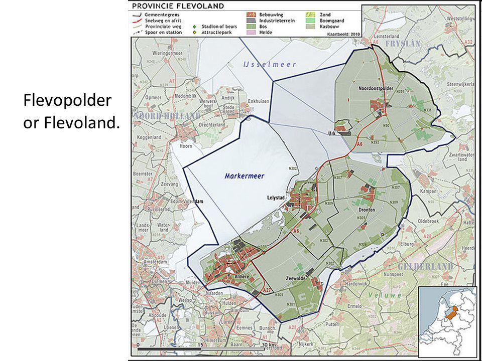 Flevopolder or Flevoland.