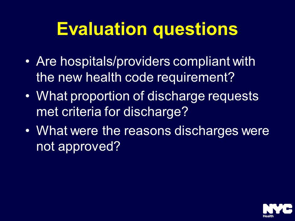 Evaluation questions Are hospitals/providers compliant with the new health code requirement.